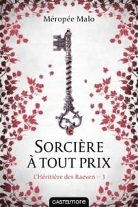 l-heritiere-des-raeven-tome-3-sorciere-a-tout-prix-879663-264-432
